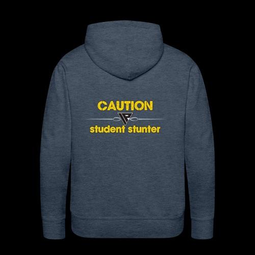 WARNING : STUNDENT STUNTER - Men's Premium Hoodie