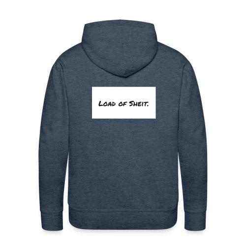 Load of Sheit. - Men's Premium Hoodie