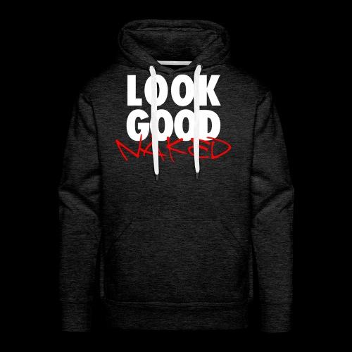 Look Good Naked - Men's Premium Hoodie