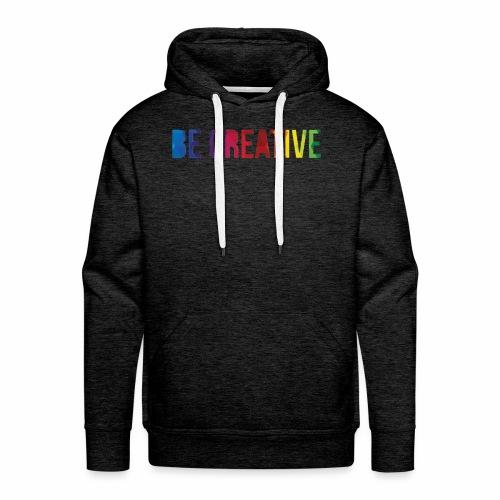 be creative - Men's Premium Hoodie