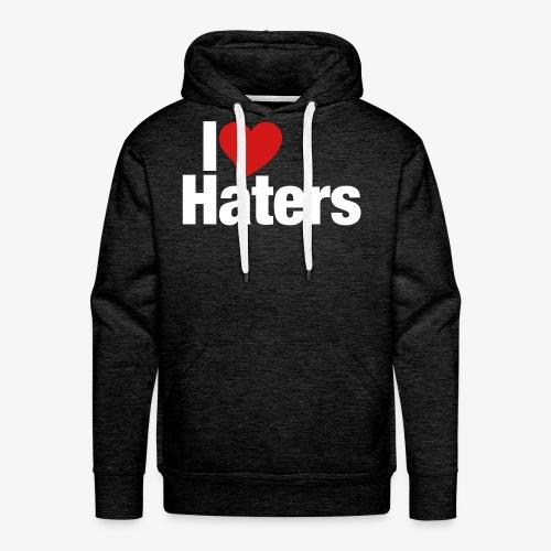 I Love Haters - Men's Premium Hoodie