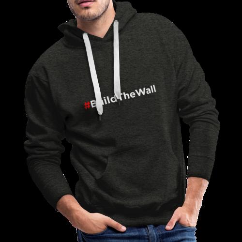 Build The Wall - Men's Premium Hoodie
