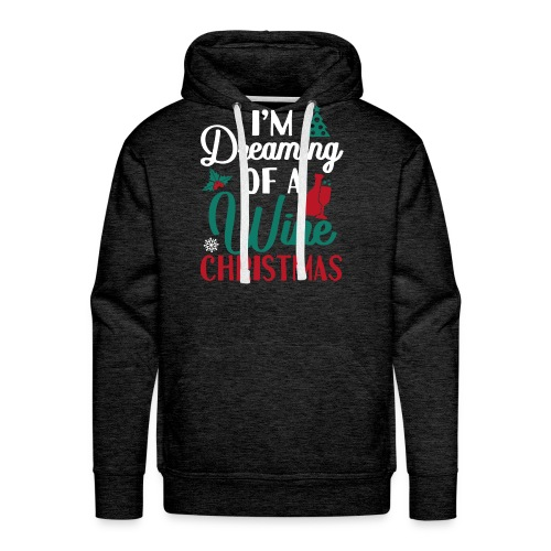 I'm Dreaming Of A Wine Christmas - Men's Premium Hoodie