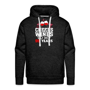 Cheer wine to my 99 years birthday gift - Men's Premium Hoodie