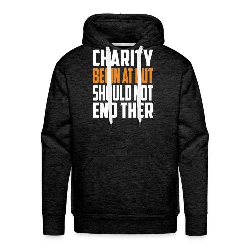 charity begin at but - Men's Premium Hoodie