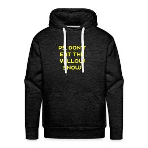 Ps. Don't Eat The Yellow Snow - Men's Premium Hoodie