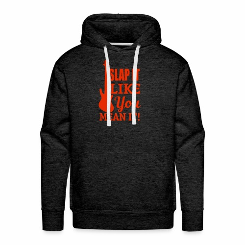 Slap it like you mean it! - red - Men's Premium Hoodie