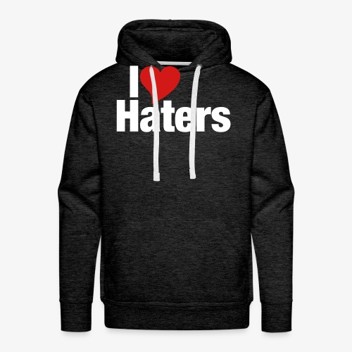 I Love Haters - Men's Premium Hoodie