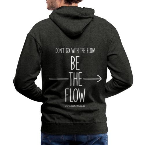 Be The Flow - Men's Premium Hoodie