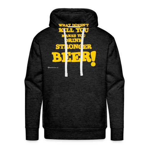 What Doesn't Kill You Makes You Drink Stronger Bee - Men's Premium Hoodie