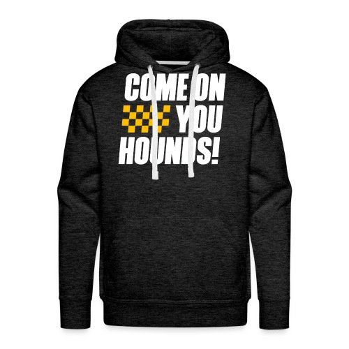 Come On You Hounds! - Men's Premium Hoodie