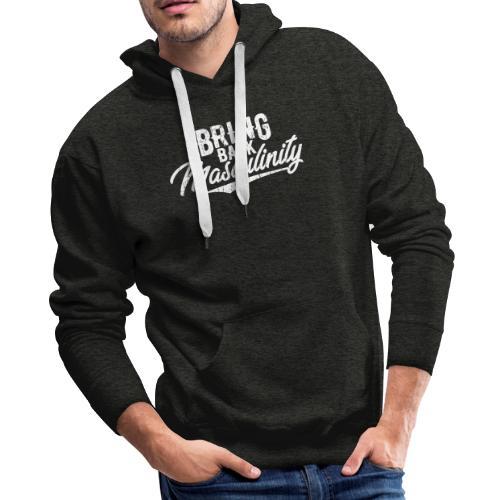 Bring Back Masculinity White Logo - Men's Premium Hoodie