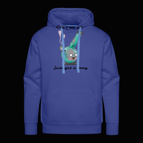 Can't We All Just Get a Bong - Men's Premium Hoodie