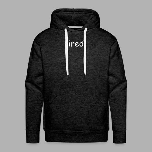 Tired TM - Men's Premium Hoodie
