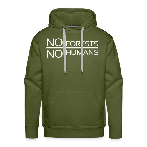 No Forest No Humans - Men's Premium Hoodie