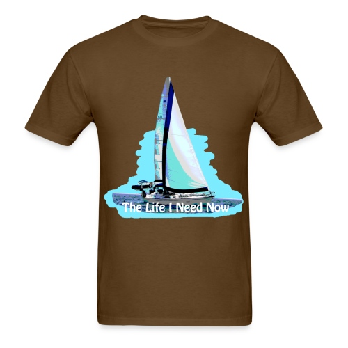 Sailing Life I Need Now - Men's T-Shirt