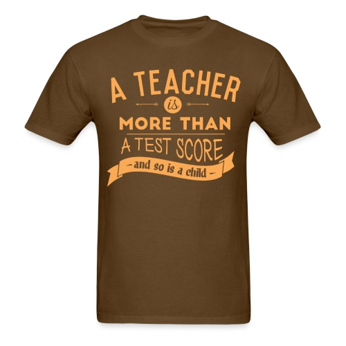 More Than a Test Score Women's T-Shirts - Men's T-Shirt