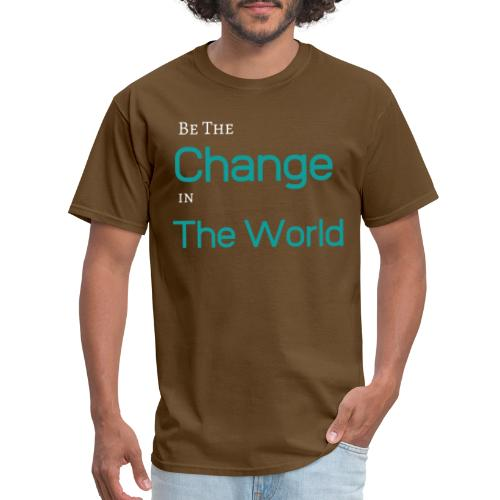 Be The Change In The World - Men's T-Shirt