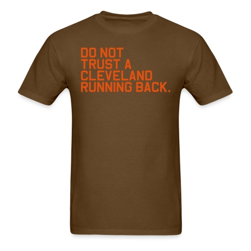 Do Not Trust a Cleveland Running Back. (Fantasy Fo - Men's T-Shirt