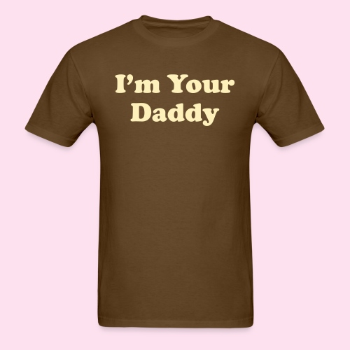 I m Your Daddy 1 - Men's T-Shirt