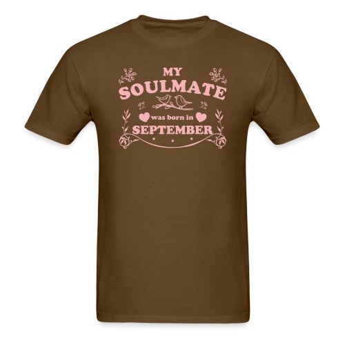 My Soulmate was born in September - Men's T-Shirt