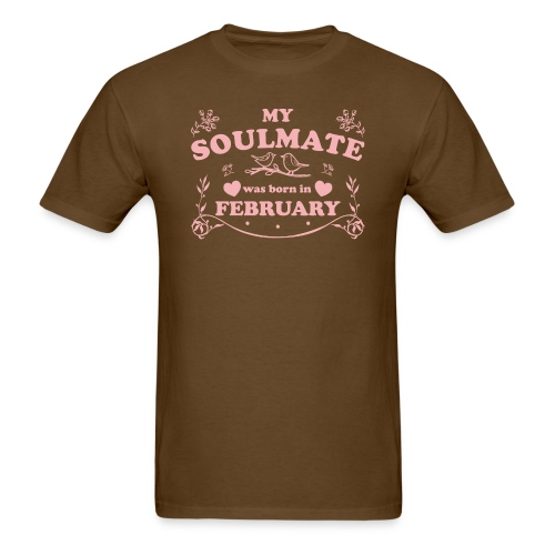 My Soulmate was born in February - Men's T-Shirt