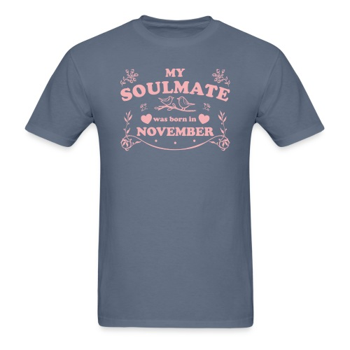 My Soulmate was born in November - Men's T-Shirt