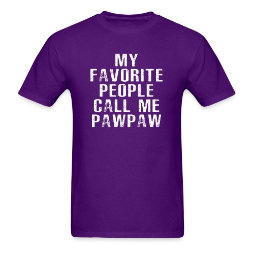 My Favorite People Called me PawPaw - Men's T-Shirt