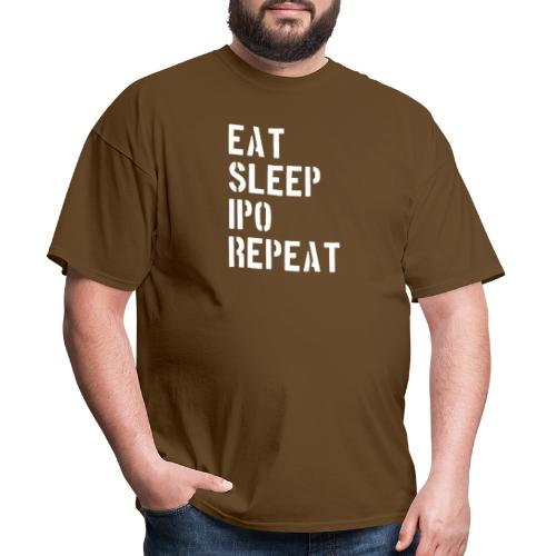 Eat sleep ipo repeat - Men's T-Shirt