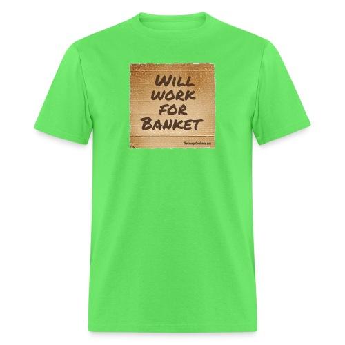 Will Work for Banket - Men's T-Shirt