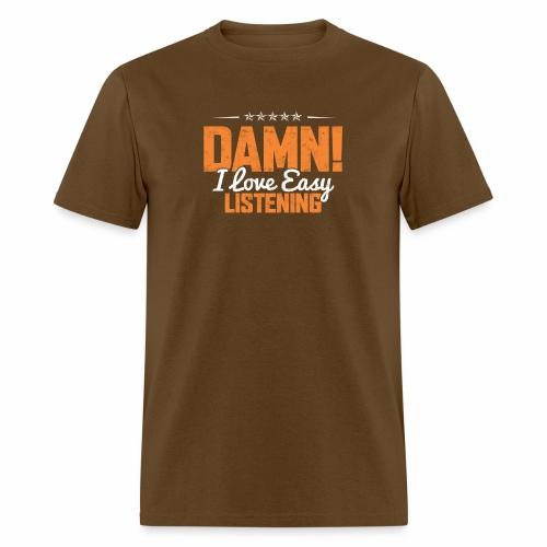 DAMN I LOVE EASY LISTENING - Men's T-Shirt
