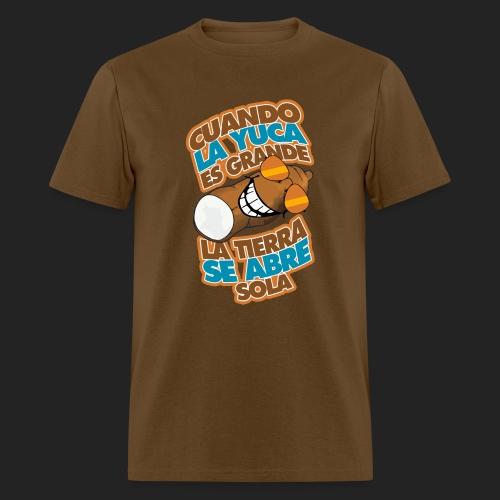 Cuando la yuca es grande la tierra se abre sola... - Men's T-Shirt