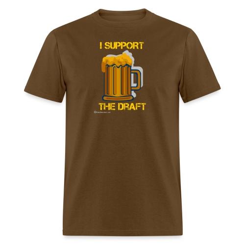 I Support The Draft T-Shi - Men's T-Shirt
