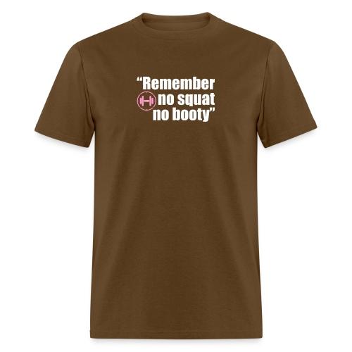 Remember no squat no booty - Men's T-Shirt