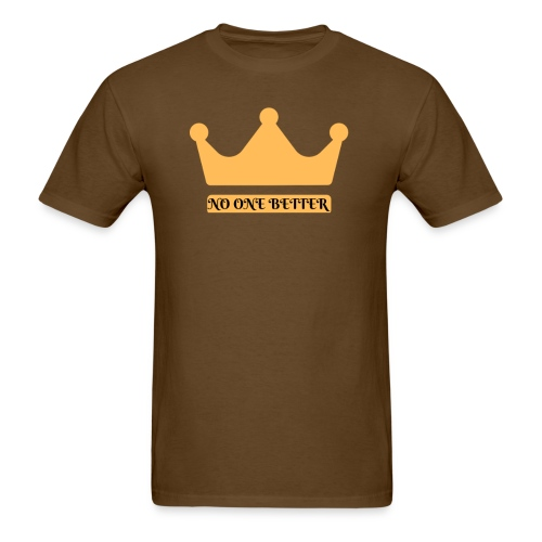 No One Better CROWN - Men's T-Shirt