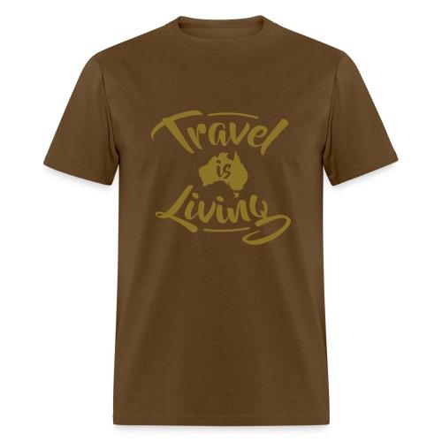 Travel is Living - Men's T-Shirt