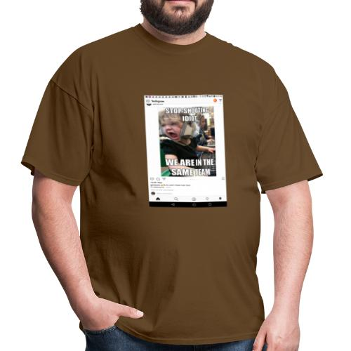Stop shooting idiot we are in the same team - Men's T-Shirt