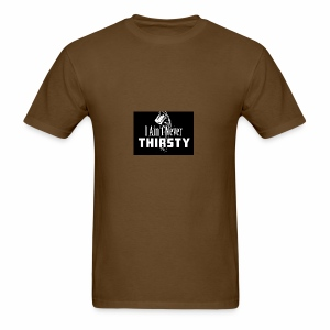 Never Thristy - Men's T-Shirt