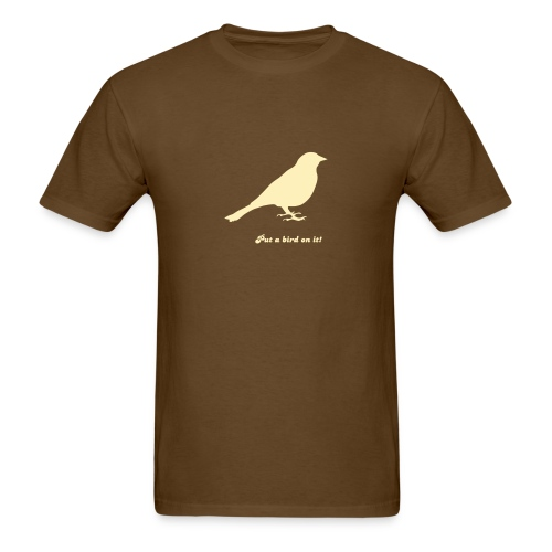 Put a bird on it! - Men's T-Shirt