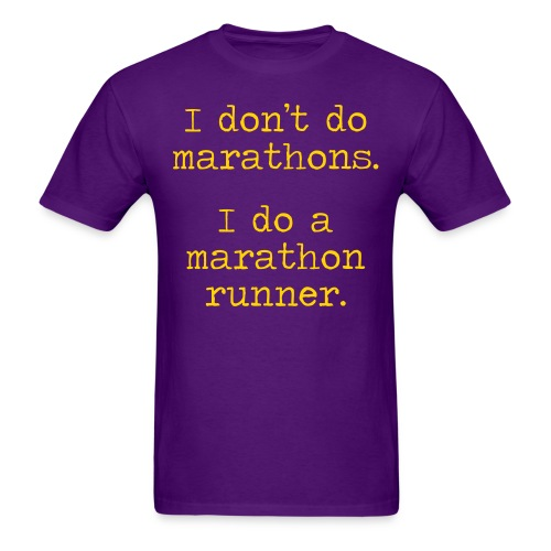 DONT DO MARATHONS - Men's T-Shirt