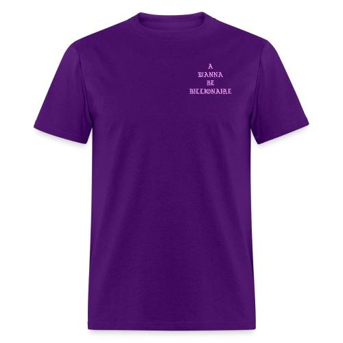 A WANNA BE BILLIONAIRE PINK - Men's T-Shirt