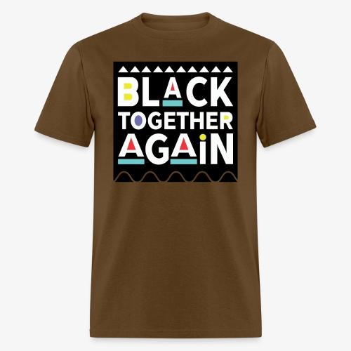 Black Together Again - Men's T-Shirt