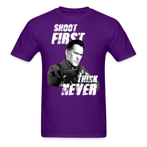 Shoot Firt Think Never - Men's T-Shirt