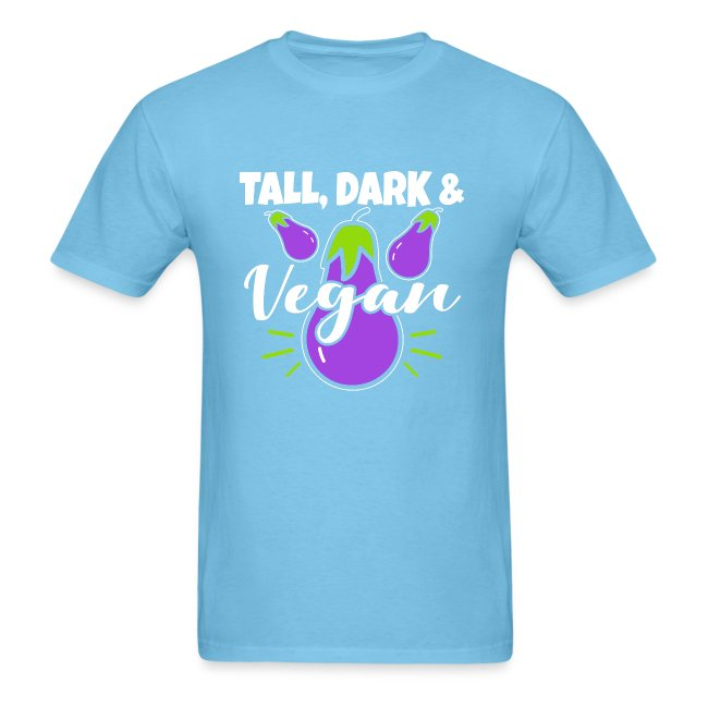 Tall Dark And Vegan