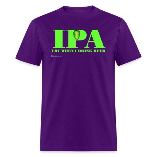 IPA Lot When I Drink Beer - Men's T-Shirt