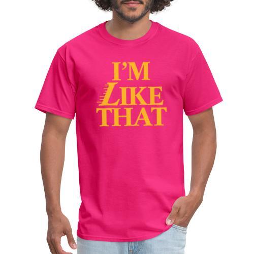 I'm Like That - Men's T-Shirt