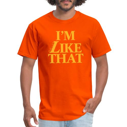 I'm Like That - Men's T-Shirt