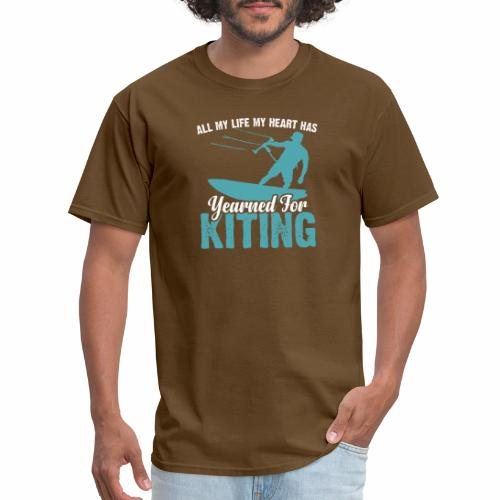 ALL MY LIFE MY HEART HAS YEARNED FOR KITING - Men's T-Shirt