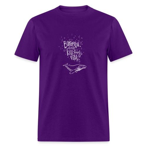 Bitumen Don't Kill My Vibe - No Pipelines - Men's T-Shirt