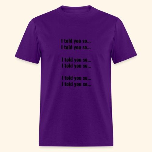 Told you so - Men's T-Shirt